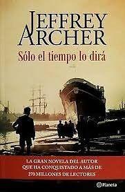 SÓLO EL TIEMPO LO DIRÁ  JEFFREY ARCHER   SIGMARLIBROS