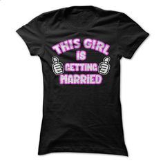 This Girl is Getting Married T Shirt, Getting Married T - #tshirt girl #winter sweater. BUY NOW => https://www.sunfrog.com/LifeStyle/This-Girl-is-Getting-Married-T-Shirt-Getting-Married-T-Shirt-Birthday-Gift-Engagement-Present-Ladies.html?68278