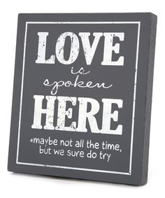 Look at this Dark Gray 'Love is Spoken Here' Wall Sign on #zulily today!