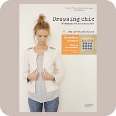 """Veste Dressing c""""H""""ic Dressing Chic, Techniques Couture, Couture Sewing, Pattern Books, Refashion, Couture Fashion, Couture Style, Crafts To Make, Sewing Patterns"""
