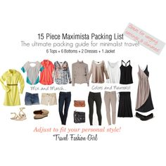15 Piece Maximista Packing List by travelfashiongirl, via Polyvore for a place with varying temperatures