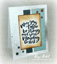Good afternoon. Today I have an coffee card to share with you featuring products from Rubbernecker Stamps .                          Not...