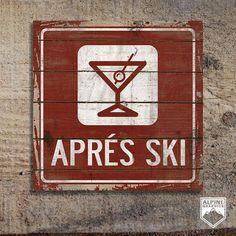 Apres Ski - Handcrafted Rustic Wood Sign - Original Alpine ...