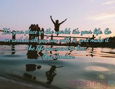 #CreatingIs... It's your place in the world; it's your life. Go on and do all you can with it, and make it the life you want to live. -Mae Jemison
