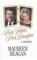 First Father, First Daughter: A Memoir Maureen Reagan 0316736317 9780316736312 First Father, First Daughter: A Memoir Maureen Reagan, First Daughter, Used Books, Memoirs, Literature, Fiction, Father, Teen, Literatura