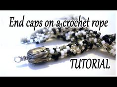 (7) Beading Basic Tutorial: how to put end caps on a crochet rope - Bead Tutorial - YouTube