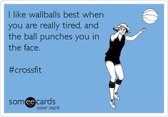 I like wallballs best when you are really tired, and the ball punches you in the face. #crossfit.