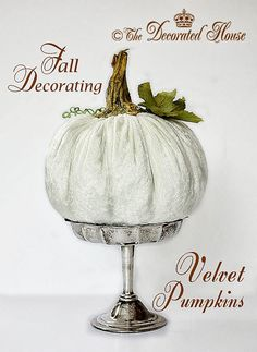 The Decorated House:~ DIY : How to Make Velvet Pumpkins Plush