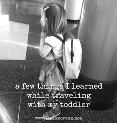 A few things I learned while flying and traveling with my daughter recently. The things that worked and the things I would do differently. And I hope you will share your own tips in the comments.