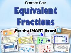 Common Core Equivalent Fractions for the SMART Board.  In this CCSS-aligned SMART Board lesson on Equivalent Fractions, students will explore different ways to find equivalent fractions using interactive whiteboard manipulatives and number sense. This SMART lesson file also includes real-world problems and 'Writing in Math', a 'Match It!' game, and interactive Test Prep through hands-on digital interaction, a Balloon Pop interactive activity, Math Journal prompts, and more!