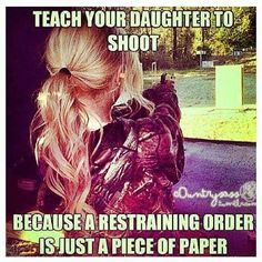 Teach your daughter to shoot...
