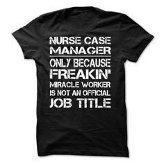 Nurse Case Manager Awesome T Shirt