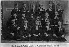 """1893 Finnish Glee Club of Calumet, Michigan -from """"Keweenaw Ethnic Groups--The Finns"""" from the Michigan Tech University Archives...*Click for an interesting look at early Copper Country immigration, mining, and farming, including a mention of my family's roots: """"...(he) immigrated to Baraga County, founding an agricultural settlement known as Kyro, after his place of birth in Finland, and later renamed Pelkie."""""""