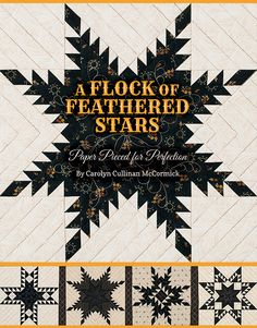 A Flock of Feathered Stars: Paper Pieced for Perfection by Carolyn Cullinan McCormick