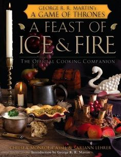 """10 dishes from """"A Feast of Ice & Fire,"""" recipes from series """"A Song of Ice & Fire!"""""""