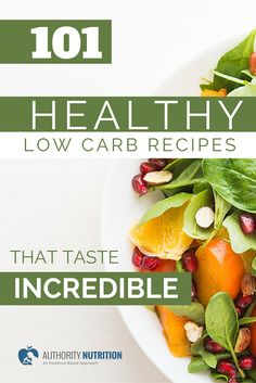 A list of 101 healthy low-carb recipes with photos and instructions. All the recipes are simple, taste awesome and are made with healthy ingredients. See them all here: http://authoritynutrition.com/101-healthy-low-carb-recipes/