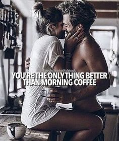 14 Hottest Couple Relationship Quotes To Melt Your Heart Sexy Love Quotes, Romantic Love Quotes, Amazing Man Quotes, Couple Relationship, Relationship Quotes, Sex Quotes, Life Quotes, Morning Love, Morning Coffee