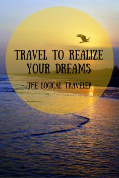 Travel To Realize Your Dreams! Feeling Sad, How Are You Feeling, Travel Quotes, Dreaming Of You, Journey, Adventure, Vacation, World, Beach