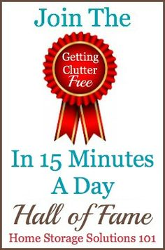 join the getting clutter free 15 minutes at a time hall of fame
