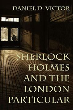Buy Sherlock Holmes and The London Particular by Daniel D. Victor and Read this Book on Kobo's Free Apps. Discover Kobo's Vast Collection of Ebooks and Audiobooks Today - Over 4 Million Titles! Sherlock Holmes Book, Crime Fiction, Fiction Novels, Audiobooks, This Book, Ebooks, London, Reading, Kindle