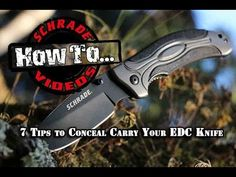 7 Tips to Conceal Carry Your EDC Knife - Best Practices - Schrade Gaw enter here.......https://youtu.be/pyiH80GrOa0