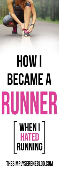 How I became a runner when i hated running | how to become a runner | running tips | running motivation | for beginners | motivation