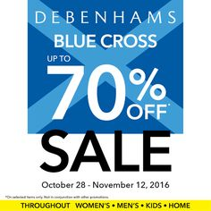 Check out DEBENHAMS BLUE CROSS SALE!  Enjoy up to 70% OFF on great selection of items!  Start your shopping spree today and visit Debenhams Store located at Shangri-La Plaza Mall, Rustan's Makati, TriNoma, Estancia Mall Capitol Commons, and Abreeza Mall Davao.  Promo available until November 12, 2016.  For more promo deals, VISIT http://mypromo.com.ph/! SUBSCRIPTION IS FREE! Please SHARE MyPromo Online Page to your friends to enjoy promo deals!