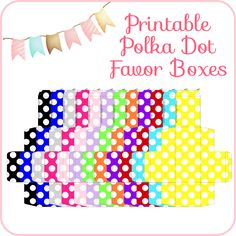 Printable Polka Dot Favor Boxes | place an empty favor box at every place setting with a note thanking your guests for coming and inviting them to head on over to the candy buffet and fill it up with their favorite treats.