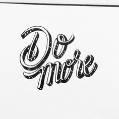 Do more… everything. #doodleadaymay #chrispimentel #drawlikeabeast #typeattack #ilovetype