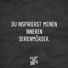 You inspire my inner serial killer. - VISUAL STATEMENTS®- Visual Statements®️️️️ You inspire my inner serial killer. Sayings / Quotes / Quotes / Ichhörnurmimimi / funny / funny / sarcasm / friendship / relationship / irony Funny Quotes, Funny Memes, Jokes, Quotes Quotes, Humor Grafico, Sarcasm Humor, Visual Statements, Serial Killers, Health Quotes