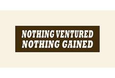 Nothing Ventured Nothing Gained Print on OneKingsLane.com