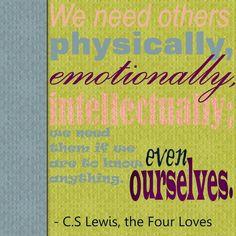 We need others ...... C. S. Lewis