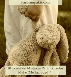 """10 Common Mistakes Parents Today Make (Me Included)""  A blog post about letting your kids fail, fall, and learn lessons in character so they can thrive later in life as happy, well-adjusted adults."