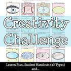 $ Includes:  -Cover Page  -**Revised Lesson Plan  -3 Creativity Challenges suitable for all grade levels (it's about the process!)  -BONUS: Art Rubric an...