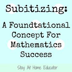 Subitizing A Foundational Concept For Mathematics Success - Stay At Home Educator