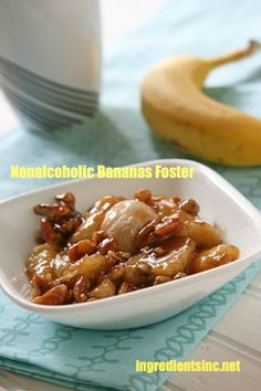 Nonalcoholic Bananas Foster - created for Kids, but delicious and (less caloric) for Adults, as well!