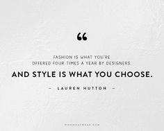 The 50 Most Inspiring Fashion Quotes Of All Time | WhoWhatWear.com
