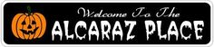 ALCARAZ PLACE Lastname Halloween Sign - Welcome to Scary Decor, Autumn, Aluminum - 4 x 18 Inches by The Lizton Sign Shop. $12.99. 4 x 18 Inches. Aluminum Brand New Sign. Rounded Corners. Great Gift Idea. Predrillied for Hanging. ALCARAZ PLACE Lastname Halloween Sign - Welcome to Scary Decor, Autumn, Aluminum 4 x 18 Inches - Aluminum personalized brand new sign for your Autumn and Halloween Decor. Made of aluminum and high quality lettering and graphics. Made to l...