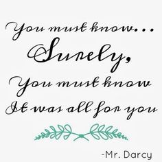 Pride and Prejudice quote // My Grandest Adventure: How to find YOUR own Mr. Darcy