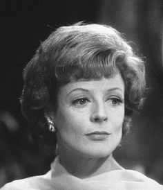 Dame Maggie Smith is amazing as an actress! She's always been a favorite.