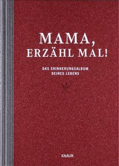 cool Mama, erzähl mal: Das Erinnerungsalbum deines Lebens