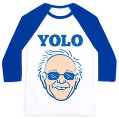 """This political humor design features the text """"YOLO"""" with an illustration of Bernie Sanders wearing sunglasses! Perfect for a Bernie supporter, democrat, liberal, political rallies, political debates, sanders 2016, funny politics, political jokes and knowing that you only live once so you deserve education, healthcare, and more!"""