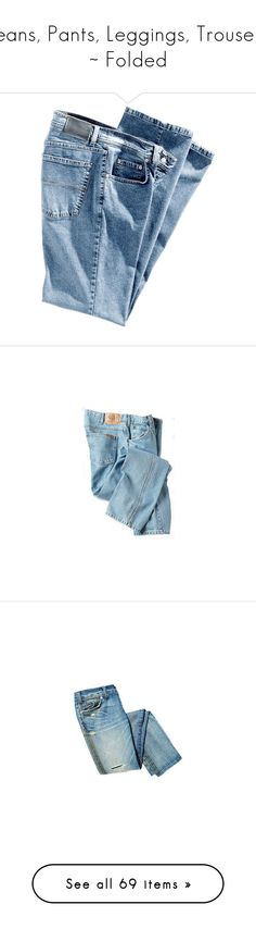 """""""Jeans, Pants, Leggings, Trousers ~ Folded"""" by scelestum ❤ liked on Polyvore featuring jeans, pants, bottoms, trousers, folded jeans, blue skinny jeans, blue jeans, pantalones, women and loose fit jeans"""