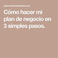 Cómo hacer mi plan de negocio en 3 simples pasos.
