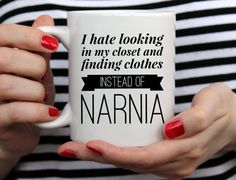 Funny quote for lovers of The Chronicles of Narnia or anyone with a quirky sense of humor.  11 oz ceramic mug. Dishwasher and microwave safe  The highest quality printing possible is used. It will never fade no matter how many times you wash it.  Same design on both sides of mug, perfect for left or right handed people.