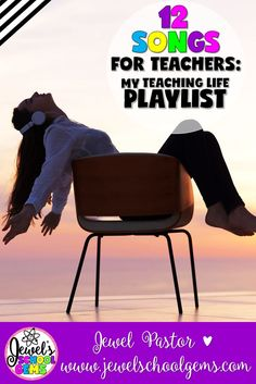12 SONGS FOR TEACHERS: MY TEACHING LIFE PLAYLIST by Jewel Pastor of Jewel's School Gems | If you could describe each year of your teaching life with a song, what would your playlist look like? After coming up with my list, I realized mine is a mix of old
