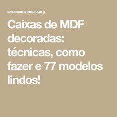 Caixas de MDF decoradas: técnicas, como fazer e 77 modelos lindos!