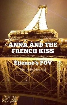 "This is the book ""Anna and the french kiss"", originally written by Stephanie Perkins, written in Étienne's Point of view. Enjoy it :) Anna And The French Kiss, Stephanie Perkins, Enjoy It, Point Of View, Love Book, Fiction, Wattpad, Romance, Teen"