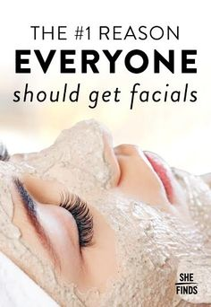 The #1 Reason Everyone Should Get Facials