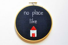 No Place Like Home  Handmade Embroidery Hoop Wall by whatnomints, $30.00